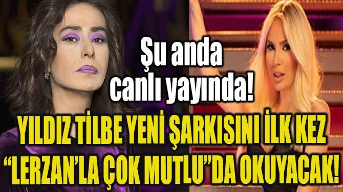 YILDIZ TİLBE YENİ ŞARKISINI İLK KEZ UÇANKUŞ TV'DE OKUYOR!