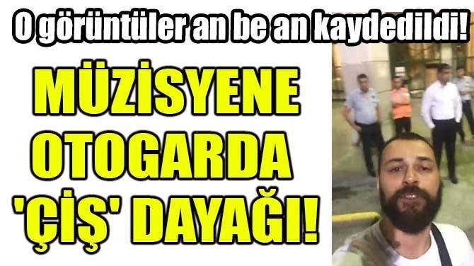 MÜZİSYENE  OTOGARDA  'ÇİŞ' DAYAĞI
