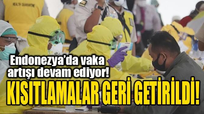 KISITLAMALAR GERİ GETİRİLDİ!