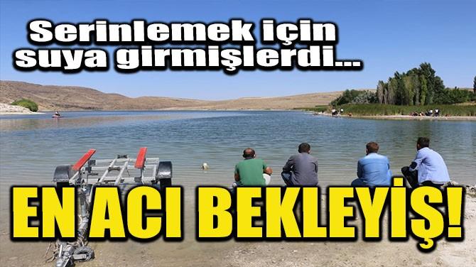 BARAJDA KAYBOLAN GENCİ ARAMA ÇALIŞMALARI SÜRÜYOR!