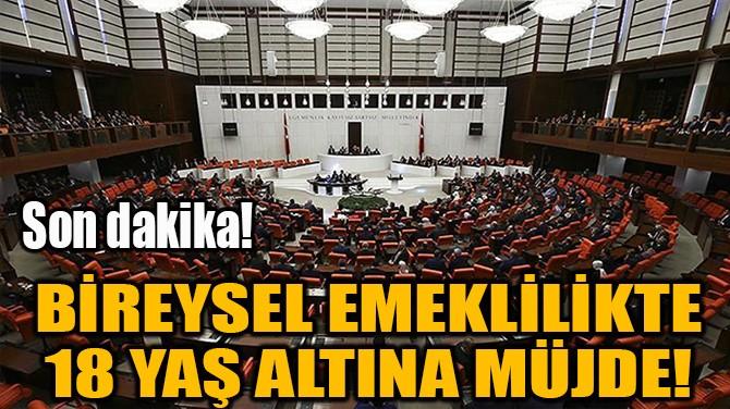 BİREYSEL EMEKLİLİKTE 18 YAŞ ALTINA MÜJDE!