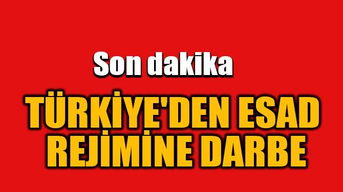 TÜRKİYE'DEN ESAD  REJİMİNE DARBE