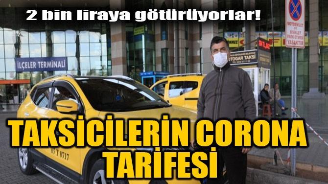TAKSİCİLERİN CORONA TARİFESİ!