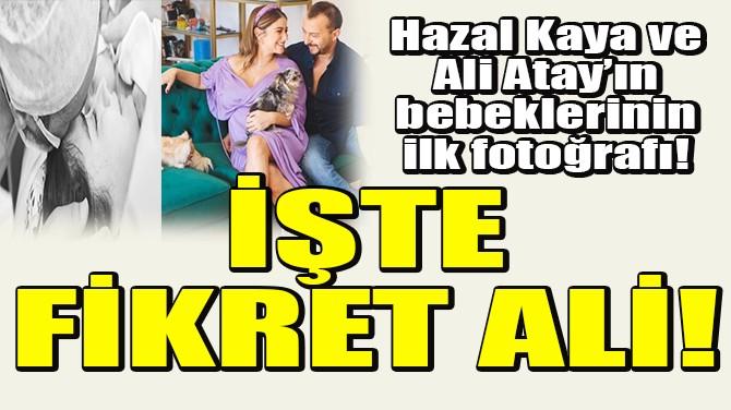 İŞTE FİKRET ALİ!