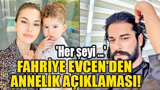 FAHRİYE EVCEN'DEN  ANNELİK AÇIKLAMASI!