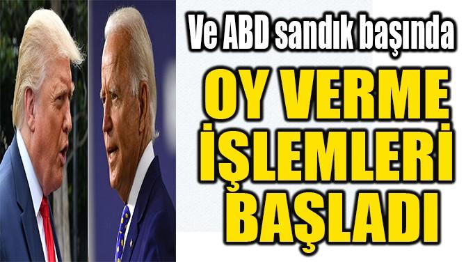 OY VERME  İŞLEMLERİ  BAŞLADI