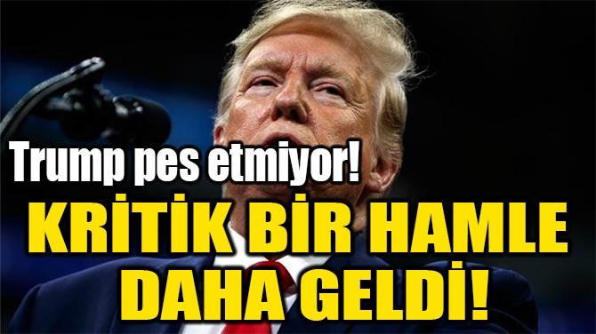KRİTİK BİR HAMLE  DAHA GELDİ!