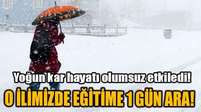 KAYSERİ'DE EĞİTİME BİR GÜN ARA VERİLDİ!