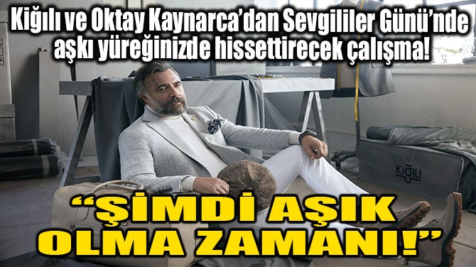 """""""ŞİMDİ AŞIK  OLMA ZAMANI!"""""""