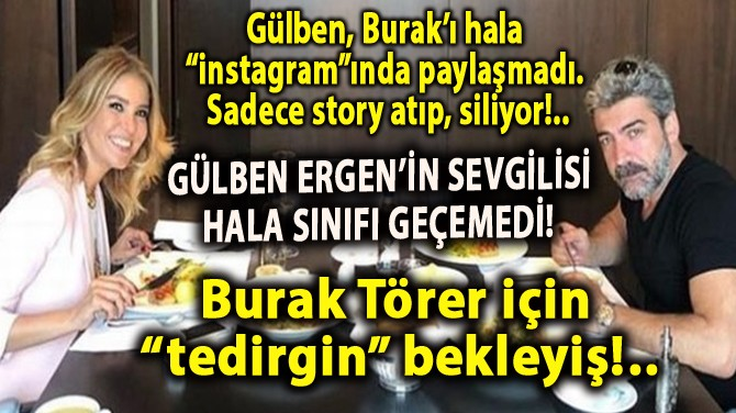 GÜLBEN ERGEN'İN SEVGİLİSİ HALA SINIFI GEÇEMEDİ!