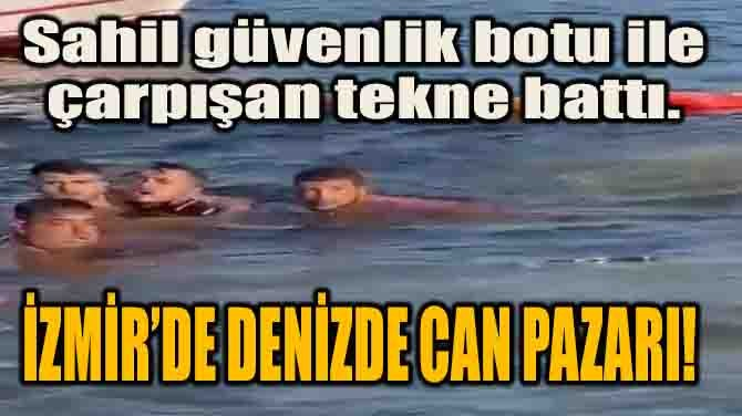İZMİR'DE DENİZDE CAN PAZARI!