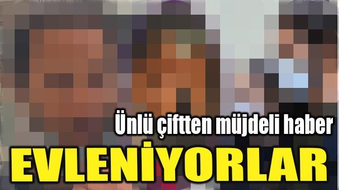 EVLİLİK YOLUNDA İLK ADIM ATILDI!