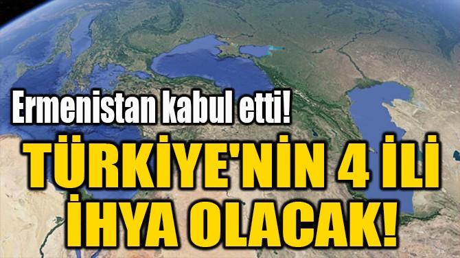 TÜRKİYE'NİN 4 İLİ  İHYA OLACAK!