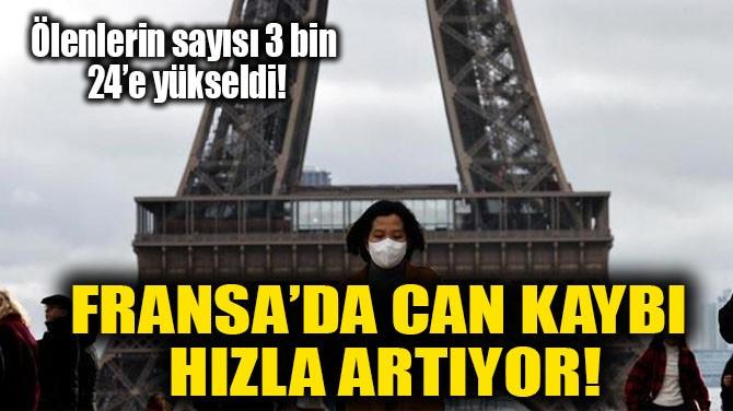 FRANSA'DA CAN KAYBI HIZLA ARTIYOR!
