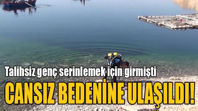 CANSIZ BEDENİNE ULAŞILDI!