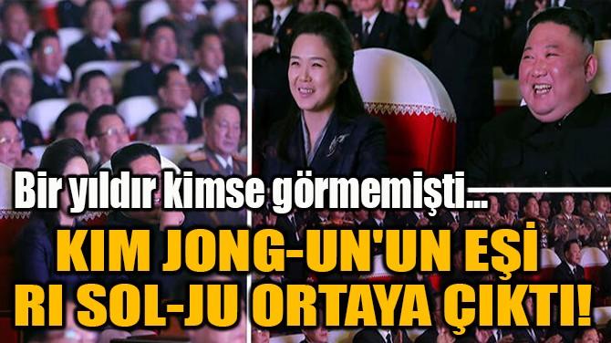 KIM JONG-UN'UN EŞİ  RI SOL-JU ORTAYA ÇIKTI!