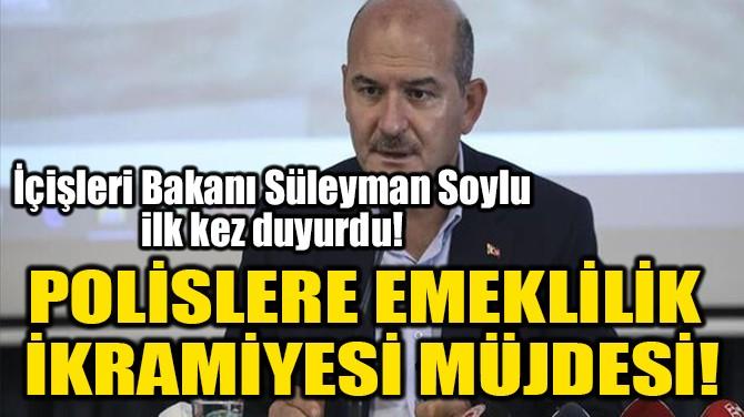 POLİSLERE EMEKLİLİK  İKRAMİYESİ MÜJDESİ!