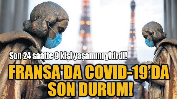FRANSA'DA COVID-19'DA  SON DURUM!