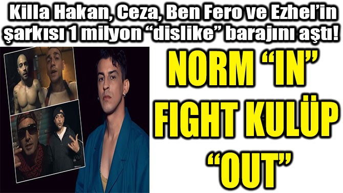 "NORM ""IN"" FIGHT  KULÜP ""OUT"""