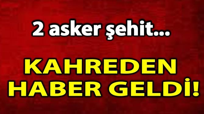 KAHREDEN  HABER GELDİ!