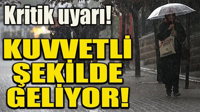 KUVVETLİ ŞEKİLDE GELİYOR!
