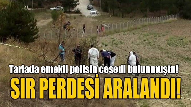 SIR PERDESİ ARALANDI!