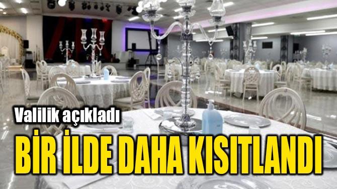 BİR İLDE DAHA KISITLANDI