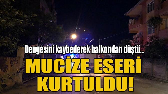 MUCİZE ESERİ KURTULDU!