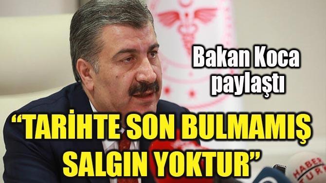 """""""TARİHTE SON BULMAMIŞ  SALGIN YOKTUR"""""""