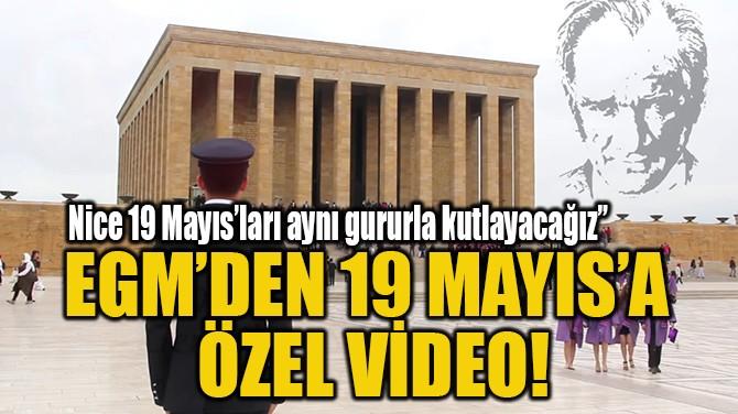 EGM'DEN 19 MAYIS'A  ÖZEL VİDEO!