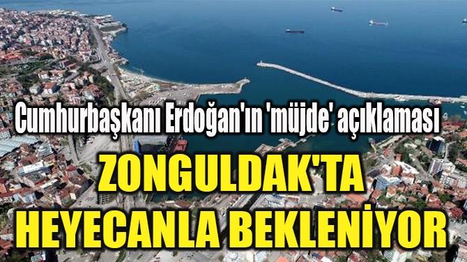 ZONGULDAK'TA  HEYECANLA BEKLENİYOR