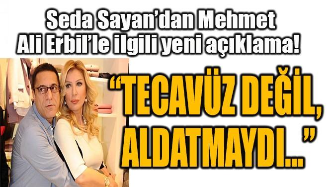 """""""TECAVÜZ DEĞİL, ALDATMAYDI.."""""""