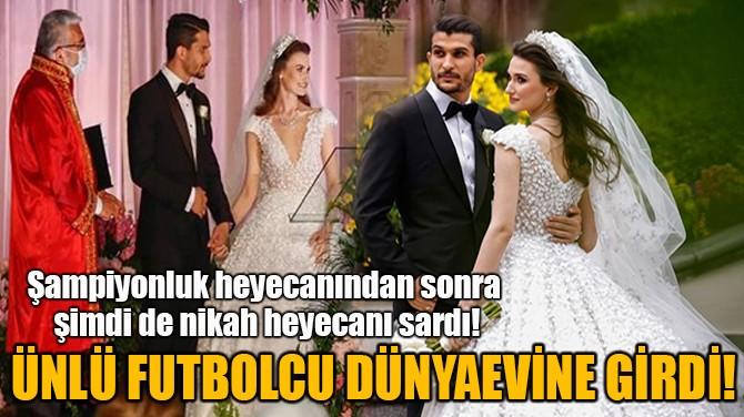 NECİP UYSAL DÜNYAEVİNE GİRDİ!