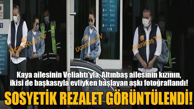 SOSYETİK REZALET GÖRÜNTÜLENDİ!