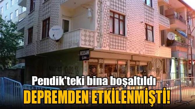 DEPREMDEN ETKİLENMİŞTİ!