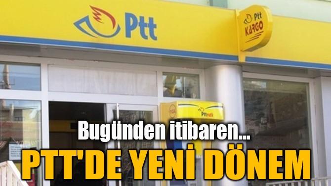 PTT'DE YENİ DÖNEM