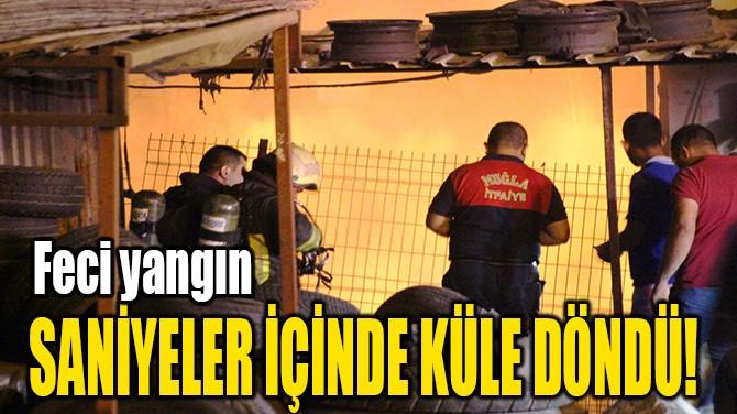 SANİYELER İÇİNDE KÜLE DÖNDÜ!