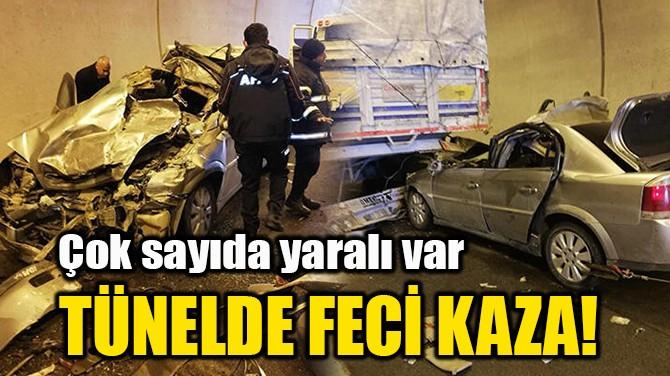 TÜNELDE FECİ KAZA!