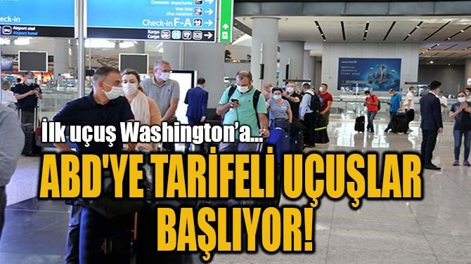 ABD'YE TARİFELİ UÇUŞLAR  BAŞLIYOR!