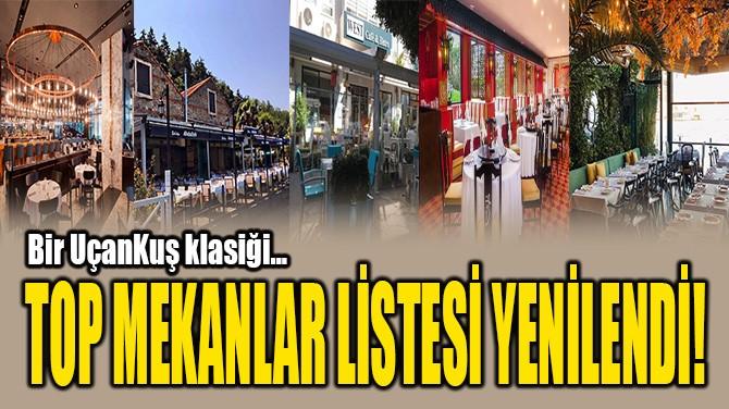 TOP MEKANLAR LİSTESİ YENİLENDİ!