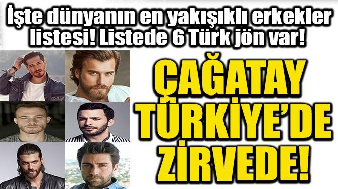 ÇAĞATAY  TÜRKİYE'DE  ZİRVEDE!