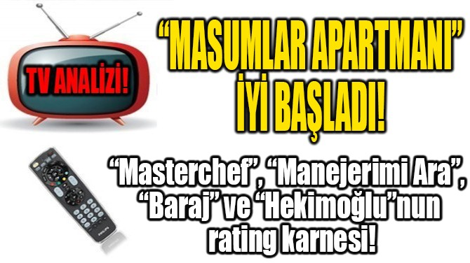 """""""MASUMLAR APARTMANI"""" İYİ BAŞLADI!"""