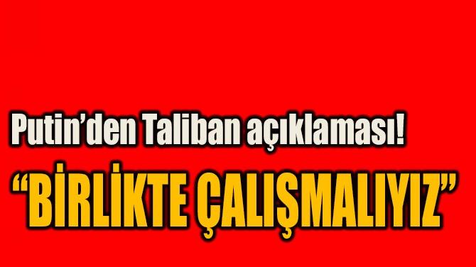 """""""BİRLİKTE ÇALIŞMALIYIZ"""""""