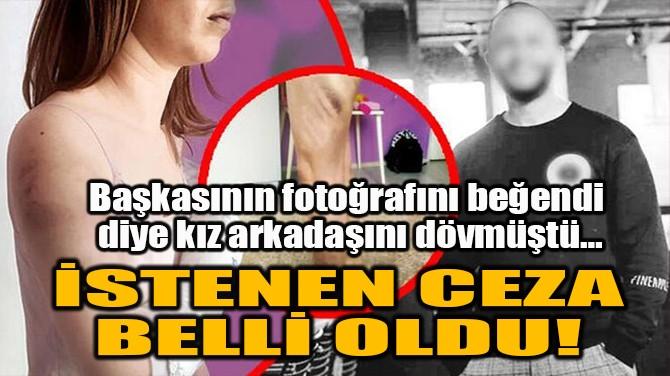 İSTENEN CEZA BELLİ OLDU!