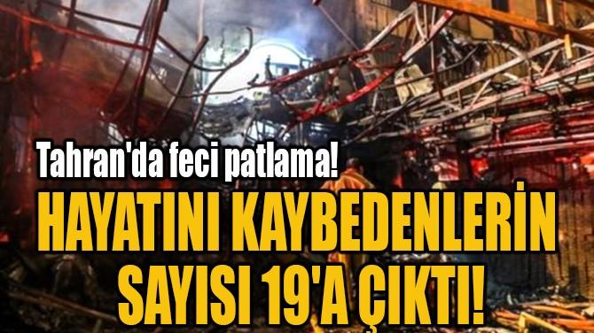 HAYATINI KAYBEDENLERİN  SAYISI 19'A ÇIKTI!