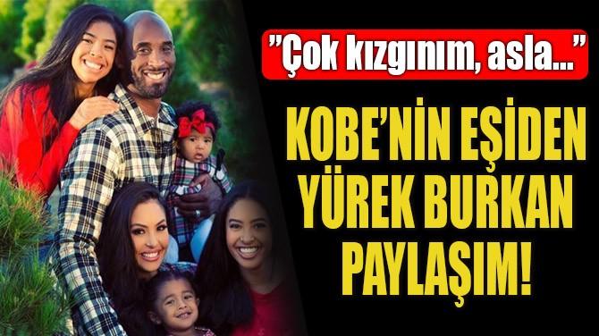 KOBE'NİN EŞİDEN YÜREK BURKAN PAYLAŞIM!