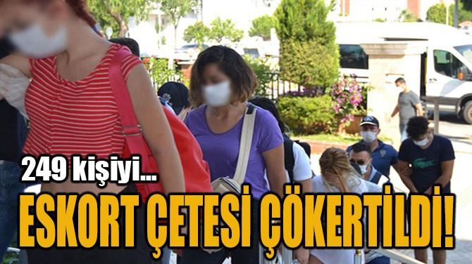 ESKORT ÇETESİ ÇÖKERTİLDİ!