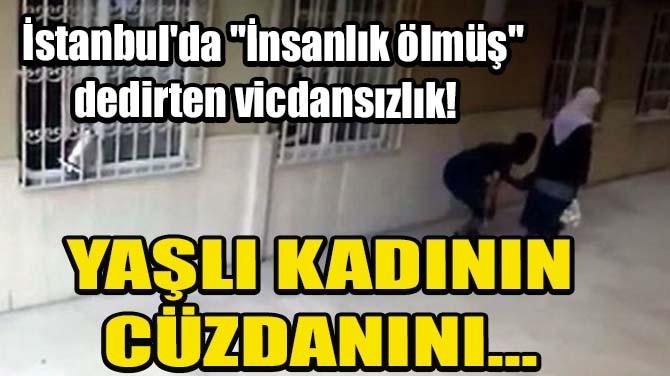 """İSTANBUL'DA """"İNSANLIK ÖLMÜŞ"""" DEDİRTEN VİCDANSIZLIK!"""