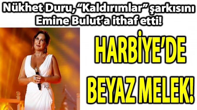 HARBİYE'DE  BEYAZ MELEK!