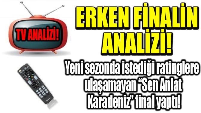RATINGLER BELLİ OLDU! ERKEN FİNALİN  ANALİZİ!